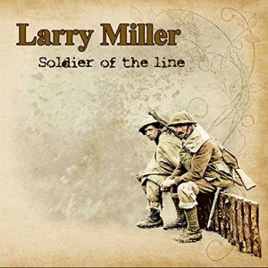 Larry Miller 'Soldier Of The Line' album cover